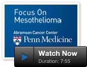 Mesothelioma -- Diagnosis, Treatment & Survivorship at Penn Medicine