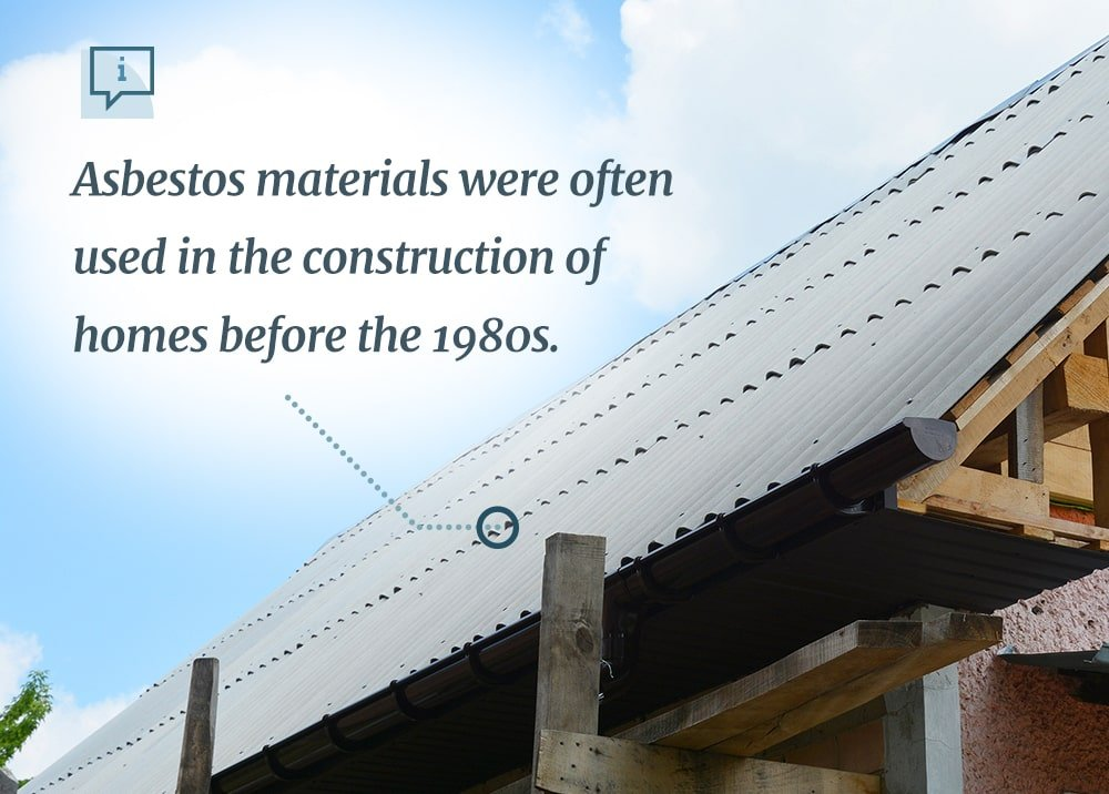 Asbestos materials were used in construction of homes before the 1980s.